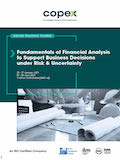 Fundamentals of Financial Analysis to Support Business Decisions under Risk & Uncertainty